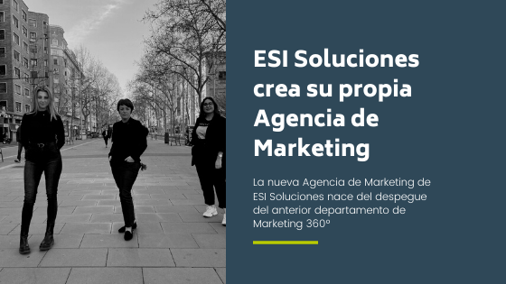 ESI Soluciones crea su propia Agencia de Marketing